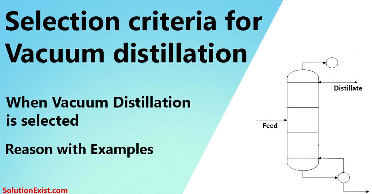 When vacuum distillation is selected